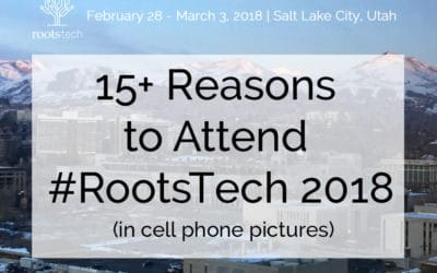 15+ Reasons to Attend #RootsTech 2018
