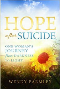 Hope after suicide by Wendy Parmley