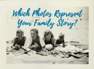 Which Photos Represent your Family Story ?