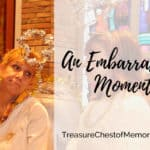 Remembering an Embarrassing Moment