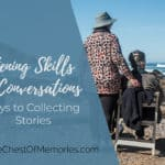 Listening Skills and Conversations: Keys to Collecting Stories