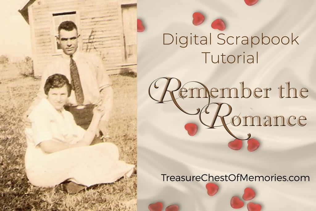 Remember the Romance – Scrapbook Tutorial