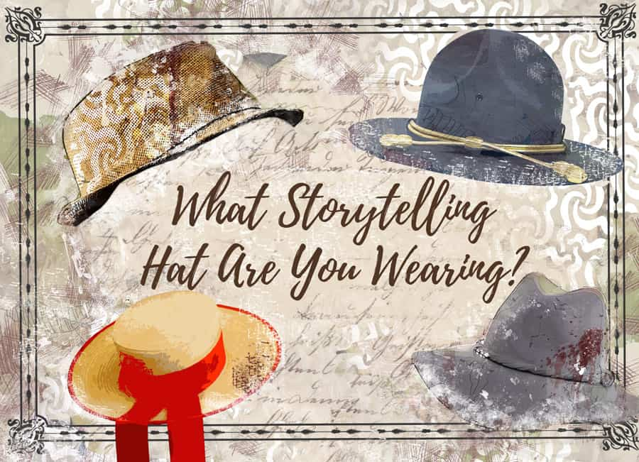 Which Storytelling Hat are You Wearing?