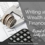 Writing about Wealth and Finances: It's Part of the Family Story